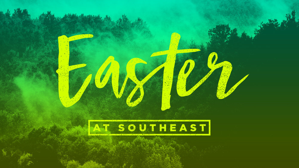 Southeast Christian Church: Easter | Shane Harris - Melbourne Florida Graphic Design