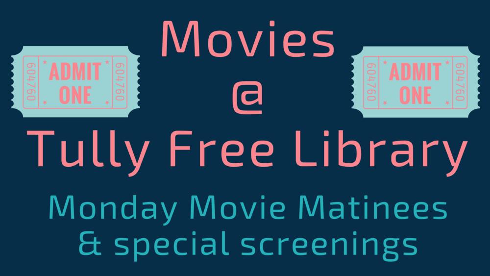 Movies @ TFL — Tully Free Library