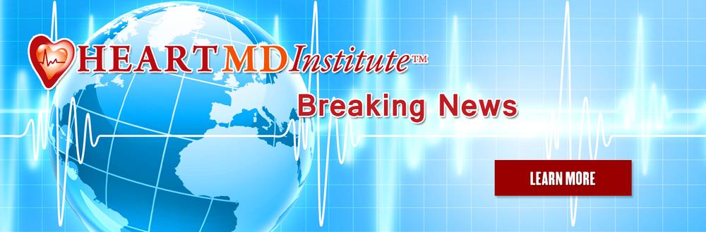 Heart MD Institute: Breaking News