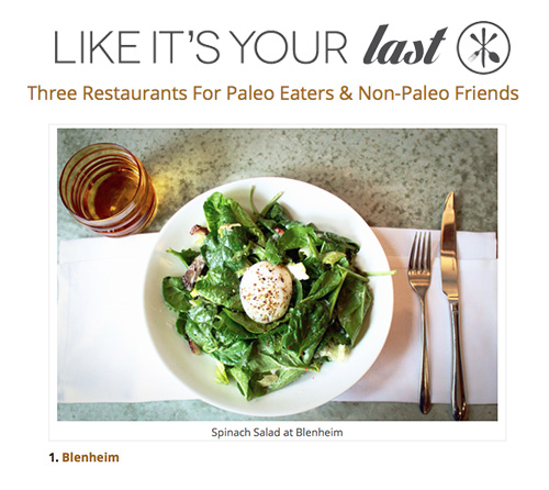 """For my paleo pals who want to stick pretty closely to the rules, Blenheim is going to be a safe and delicious bet."""