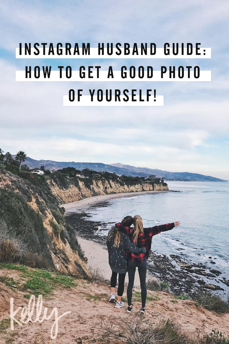 Instagram Husband Guide: How to Get A Good Photo of Yourself!