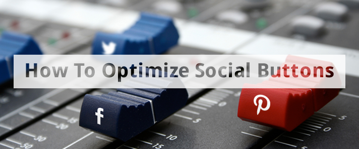 How To Optimize Social Media Buttons