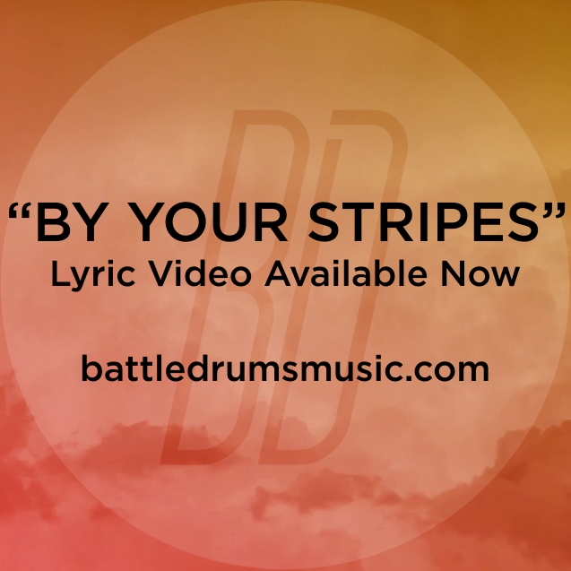 "Check out Battle Drums' ""By Your Stripes (feat Stephen Christian)"" lyric video! The War Is Over drops July 3. #thewarisoverb"
