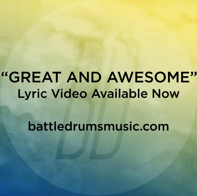 "Check out Battle Drums' ""Great and Awesome"" lyric video! The War Is Over is now available. #thewarisoverb"