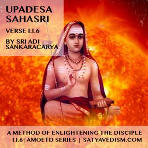 UPADESA SAHASRI | AMOETD || I.I.6 || SERIES