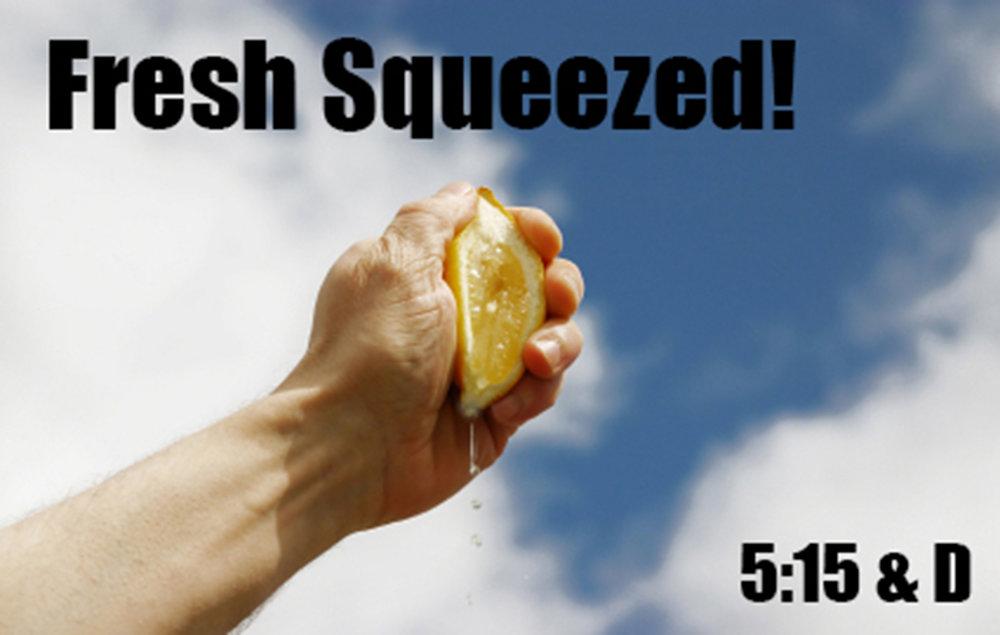Fresh Squeezed.jpg