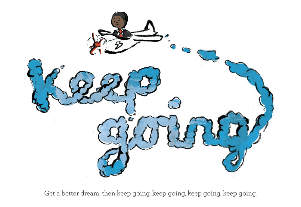 Keep going kid president skywriting plane illustration of pep talk. Get a better dream, then keep going, keep going, keep going.