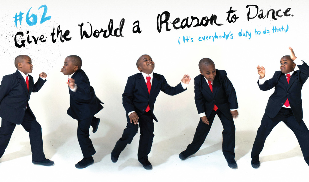 #62 Give the world a reason to dance, it's everybody's duty to do that. Kid president dancing photos full spread for Guide to being awesome book, with brush hand lettering along the top.