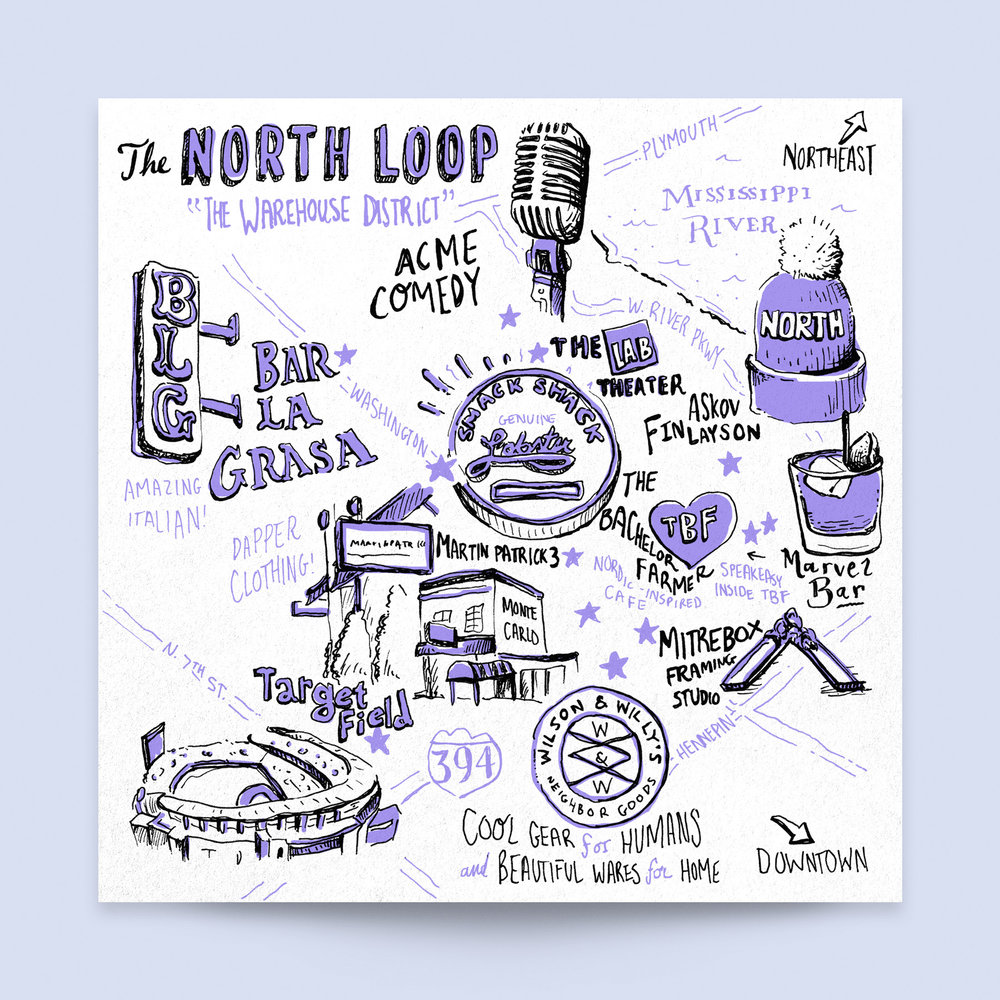 "The North Loop ""Warehouse District"" neighborhood city map, hand illustrated for Neenah Paper at the AIGA Design Conference 2017. Shows: Askov Finlayson, Snack Shack Lobster, The Lab Theater, Acme Comedy, Marvel Bar, The Bachelor Farmer, Mitrebox, Target Field, Wilson and Willy's"