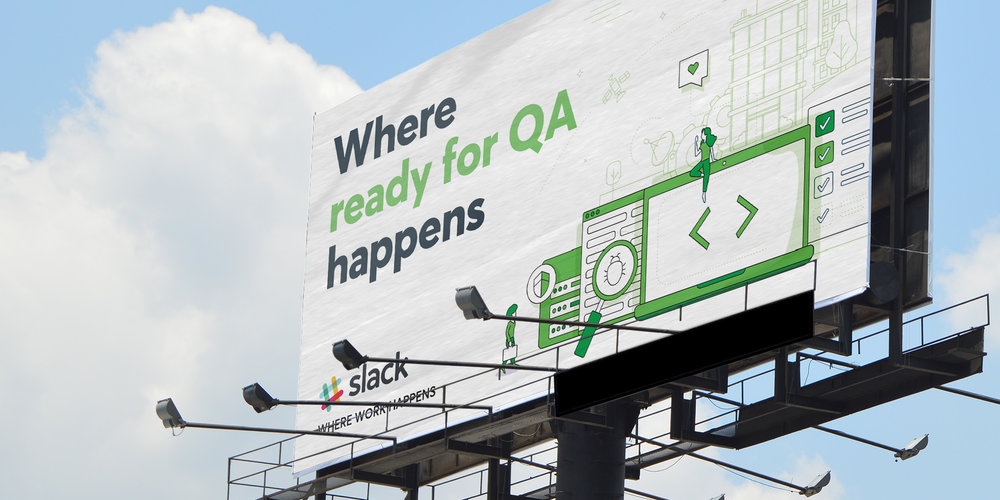 Slack's Where ready for QA happens billboard with messaging and artwork that targeted software developers and engineers.