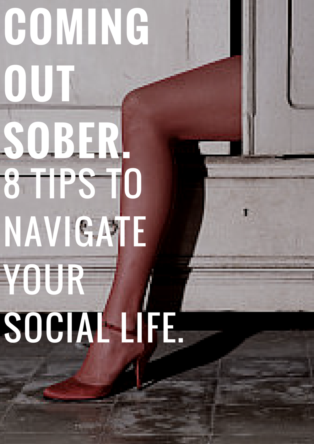 COMING OUT SOBER. 8 TIPS TO NAVIGATE YOUR SOCIAL LIFE