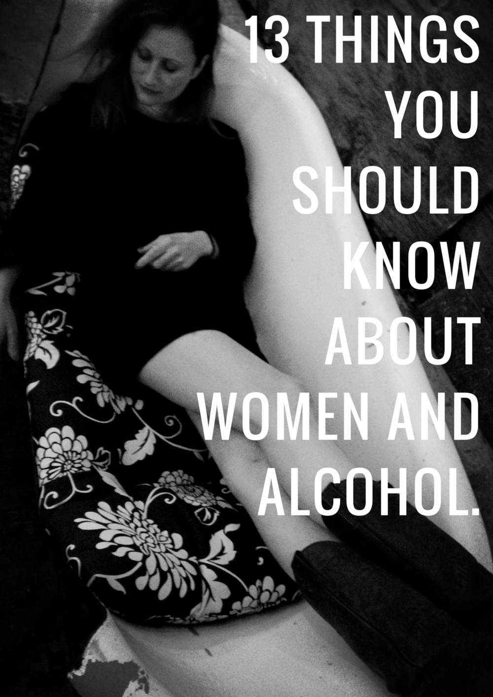 13 THINGS YOU SHOULD KNOW ABOUT WOMEN AND ALCOHOL