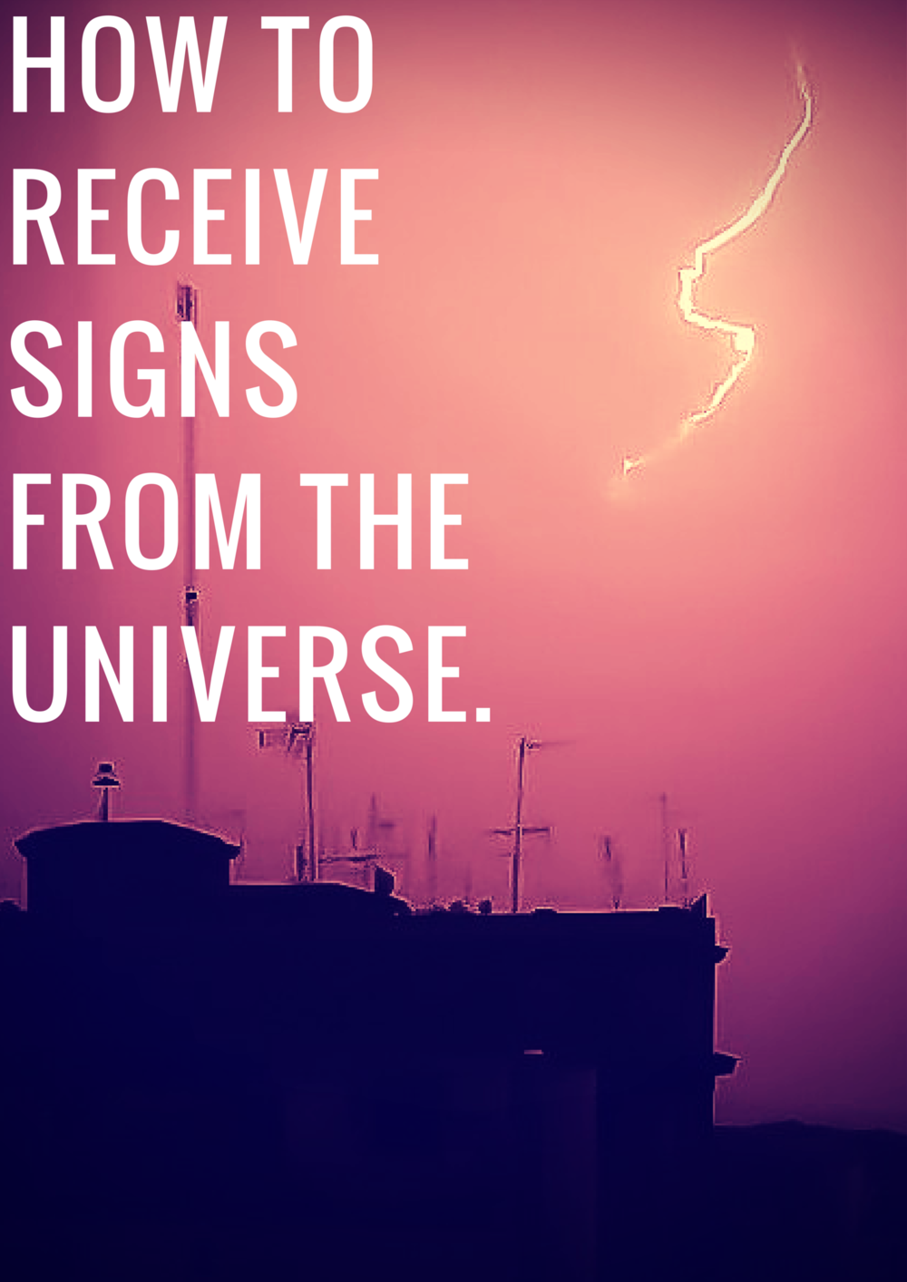 HOW TO RECEIVE SIGNS FROM THE UNIVERSE
