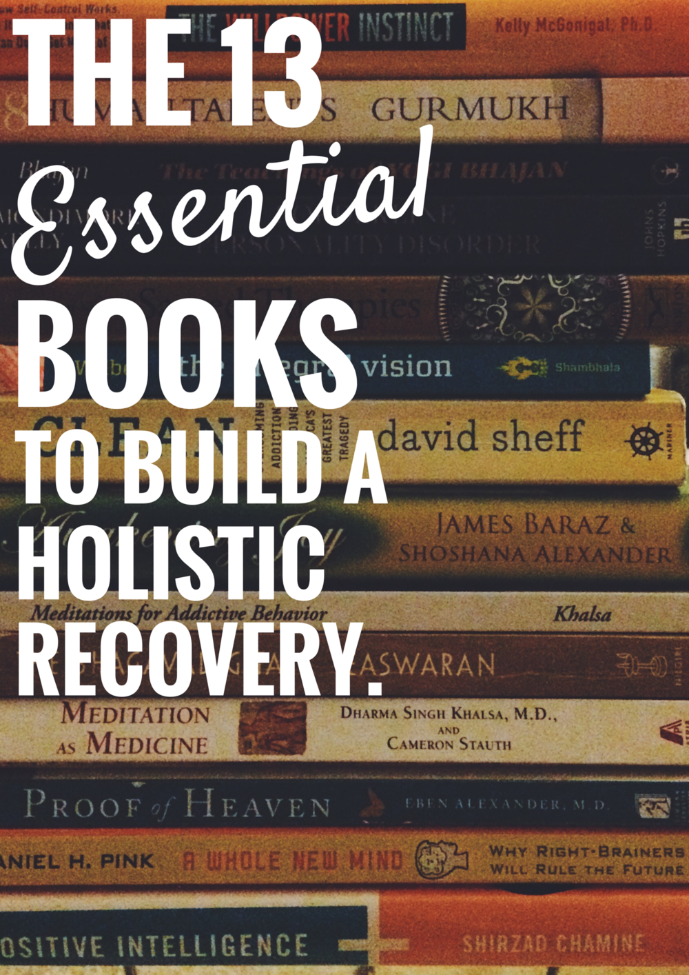 13 Essential Books To Build A Holistic Recovery From Addiction