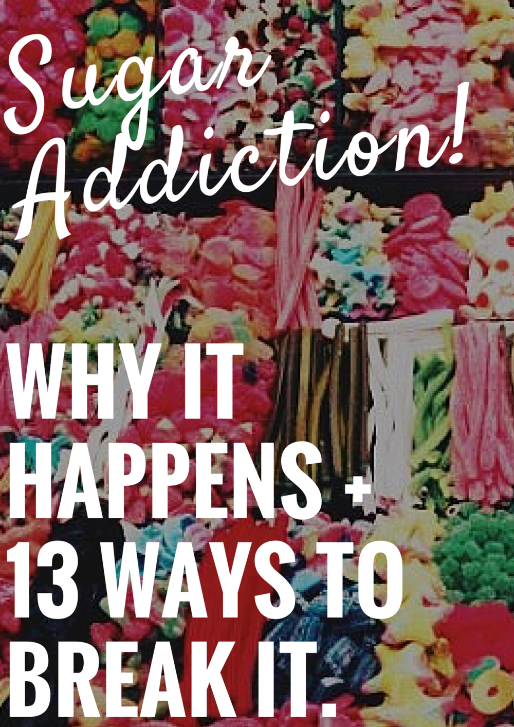 Sugar Addiction In Sobriety Why It Happens 13 Tips How To Break