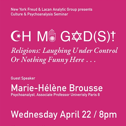 """OH MY GOD(s)!: Religions: Laughing Under Control or Nothing Funny Here""   by Marie-Hélène Brousse   Marie-Hélène Brousse is a practicing psychoanalyst in Paris, France and Associate Professor of the  Universite Paris 8 . She is Analyst Member of the School (AME) and Analyst of the School (AE) of the  Ecole de la Cause Freudienne , of the  New Lacanian School  and of the  World Association of Psychoanalysis  (WAP). She is the Editor-in-Chief of  La Cause du Desir  and the incoming Editor-in-Chief of the  Lacanian Review: Hurly-Burly.   New York City, April 22, 2015, Barnard College.  On a beautiful spring evening in New York City, at Barnard College, thanks to Professor Maire Jaanus, we attended an outstanding lecture by the French psychoanalyst, Professor Marie-Hélène Brousse, entitled ""OH MY GOD(s)!: Religions: Laughing Under Control or Nothing Funny Here.""  Motivated by both the recent tragic events in Paris, which began with the attack on  Charlie Hebdo , and the current buzz around religion in the U.S. media surrounding the new law that was passed in the state of Indiana called the  Religious Freedom Restoration Act  (RFRA), Brousse, with extreme precision and a close reading of Jacques Lacan's teaching, illuminated the difference between religion and God in the monotheistic tradition, as well as the non-relation between monotheistic religion and laughter.  Brousse compared the different positions in France and the USA, emphasizing how she noticed the deep religiosity and decided diversity that still exists in the USA, and how it is linked with identity politics. She reminded us that in France, since the Third Republic, religious orientations and the public reached a compromise through a master signifier: secularism. Everyone has the right to practice their own religion in private spaces and churches, but public space is free of religion.  Working with Lacan's  Seminar VII: The Ethics of Psychoanalysis , in her analysis of Umberto Eco's novel,  The Name of the Rose , and the subsequent film adaptation by director Jean-Jacques Annaud, as well as the terrorist declarations by the attackers of  Charlie Hebdo,  Brousse questioned why rejections of laughter and humor were linked to the accusation of blasphemy. She posited that religion and God are not the same thing, they are two different concepts, and have different realities. God is a signifier; religion is a discourse, a form of the discourse of the master.  As she pointed out, Freud's approach to the analysis of religion was to link it with obsessional neurosis, as in both we find rituals that delimit a central void that organizes the symbolic function. Lacan's approach was more paradoxical because he examined religion as sublimation, sublimation taken from the model of theater. This model enables us to identify the limits or barriers that sublimation allows us to overcome, precisely the barriers that are maintained by religion. In tragedy the barriers that are crossed are those of fear and pity, whereas in comedy these barriers are shame and modesty. Therefore tragedy appeals to transcendence and comedy maintains us in immanence.  As Lacan shows us in  Seminar II: The Ego in Freud's Theory and in the Technique of Psychoanalysis , comedy is centered on a hidden signifier. It implies the recognition of a failure of desire. In  Seminar VII , Lacan says that what makes us laugh is life escaping the barriers of the signifier. The mode of enjoyment of monotheist religionsis in harmony with tragedy and rejects comedy. They stay on the side of the signifier as mortification and tend to reduce the law to the superego.  Brousse's second important point had to do with how psychoanalysis deals with God. It is very clear that God exists, free association shows it every day. In  Seminar XX: Encore , Lacan says that in religion they exorcize the devil, but in analysis we exorcize the good old God. The consequence of this exorcism in analysis is a modification, an adjustment of the symbolic order through the use of the object of jouissance. In analysis, we know that the objects  a  command the subject. Psychoanalysis makes clear that the Other exists. What psychoanalysis demonstrates is that it is a semblant, which doesn't mean it is false and even less that it doesn't exist.  In  Seminar XX: Encore  Lacan introduces, in an unexpected way, the position of the analyst in relation to God and Religion: ""Exorcize the good old God"" How? Instead of reinforcing the Other in both its modalities, Ego Ideal and Superego, the analyst puts the object  a  in the position of the agent commanding the subject; and this is the principle of comedy.  To conclude, in an analysis God, exorcized, shows both his existence and his materiality, the one of language and speech. God is not an illusion, it's the name of the frightening real power of the symbolic.  Therefore in psychoanalysis the goal is to separate fiction from belief or the truth in fictions from belief.   It is difficult to convey in these few paragraphs the meticulous construction made by Brousse, the clarity and finesse of her thinking, and capacity to read and transmit the teaching of Jacques Lacan by bringing it to a timely debate in our hypermodern era. With her generous authorization the lecture will soon be published in    LCExpress .    We would like to express our deepest gratitude to Marie-Hélène Brousse for dedicating her time in order to share this very new research with us.   Maria Cristina Aguirre   Reviewed by Nancy Gillespie"