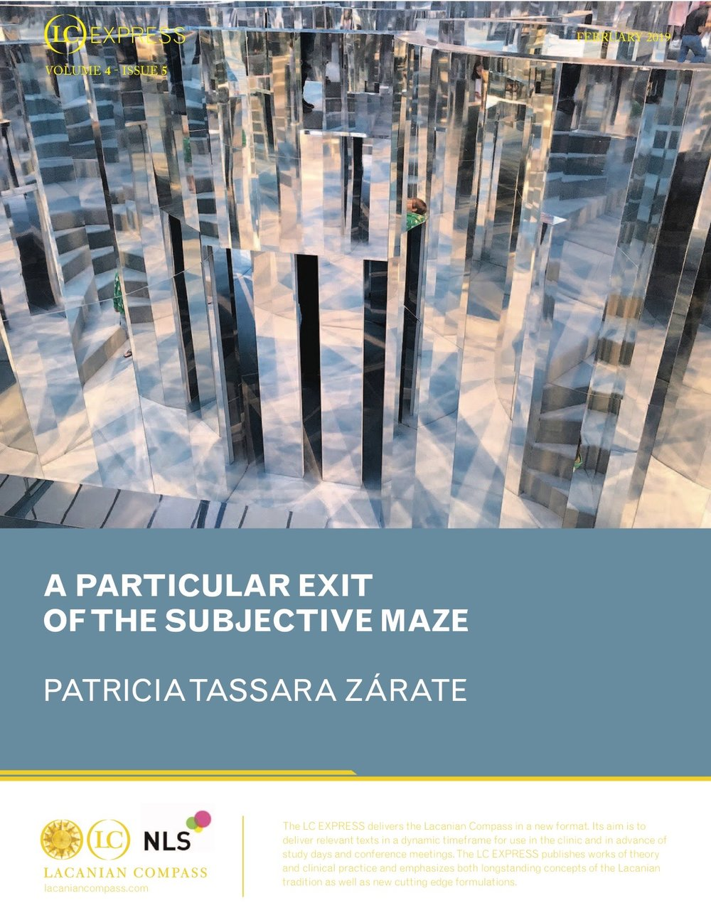LCExpress Volume 4 / Issue 5  A PARTICULAR EXIT OF THE SUBJECTIVE MAZE   Patricia Tassara Zárate