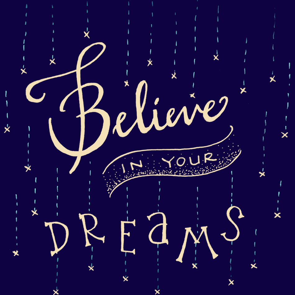 believe in your dreams jshih
