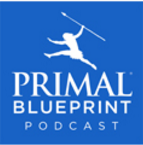 Primal Blueprint Podcast - Enjoy effortless weight loss, vibrant health and boundless energy with the Primal Blueprint