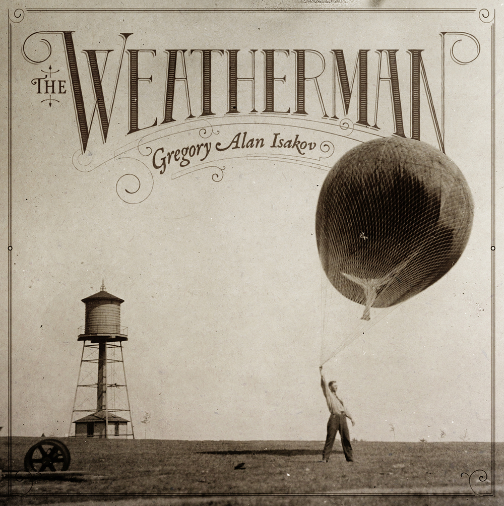 The Weatherman  - Latest Album of Gregory Alan Isakov