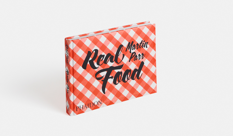 Real Food  by Martin Parr, published by Phaidon, 2016