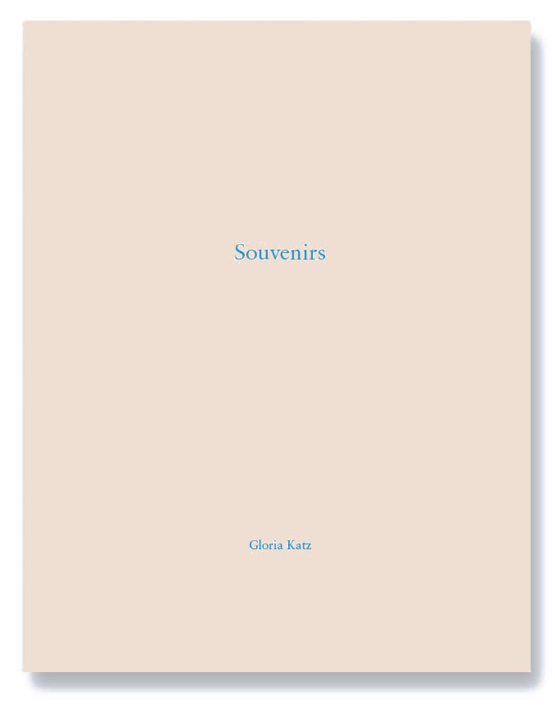 Souvenirs, by Gloria Katz (Nazraeli Press, 2017)
