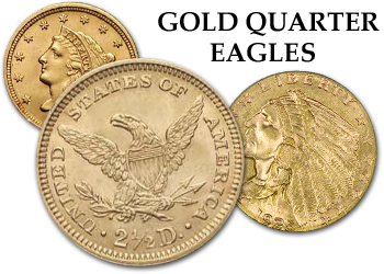 Gold Dollars, Liberty and Indian Gold Quarter Eagles - $2.5