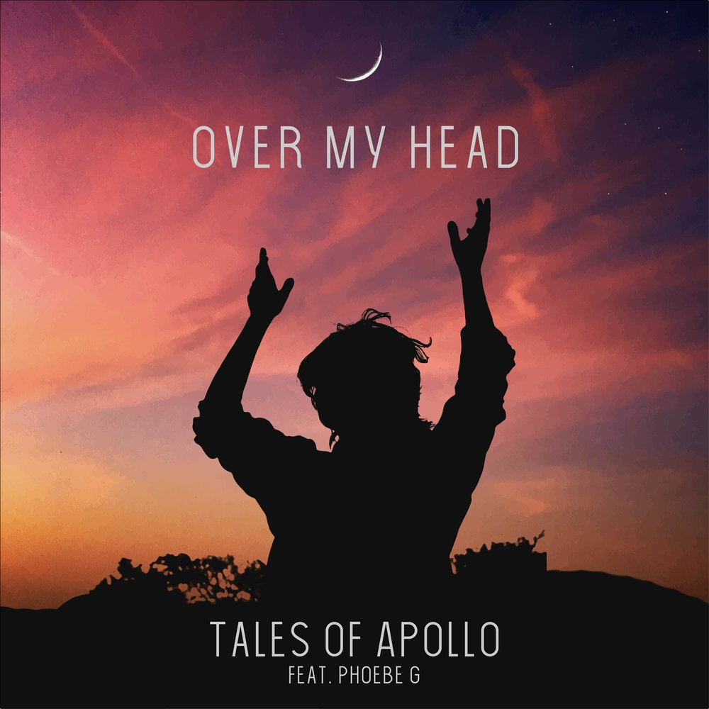 """Over My Head"" - Tales of Apollo (coming soon)"