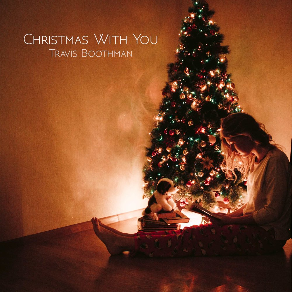 """Christmas With You"" - Travis Boothman"