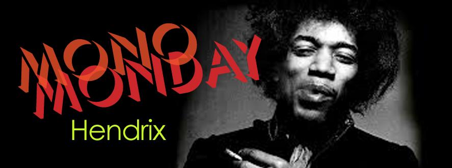 MONO-MONDAY-Hendrix.jpg