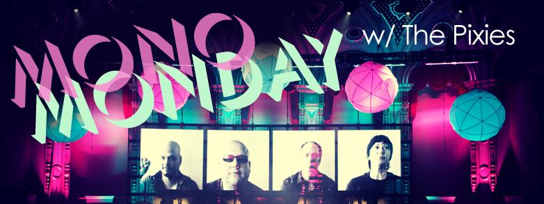Mono Monday with The Pixies