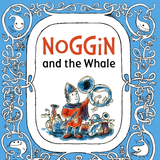 Noggin and the whale.jpg