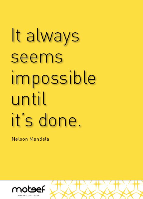 > It always seems impossible until it's done - Nelson Mandela | via moteef.com.au #MyMoteef #quote