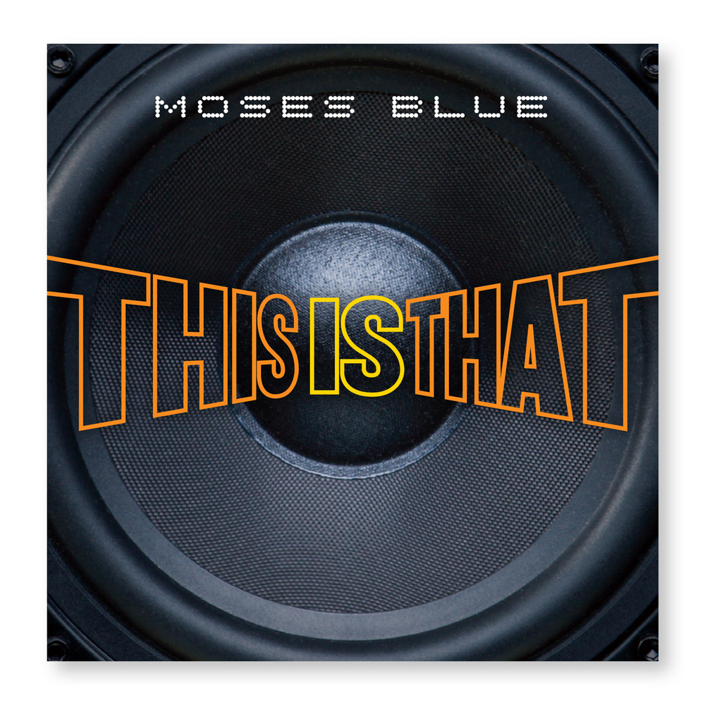 CD Cover for Moses Blue's This is That
