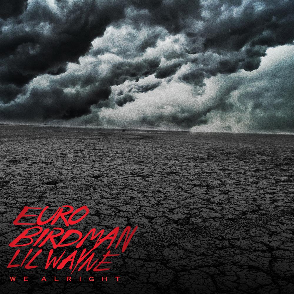 Euro, Birdman & Lil Wayne