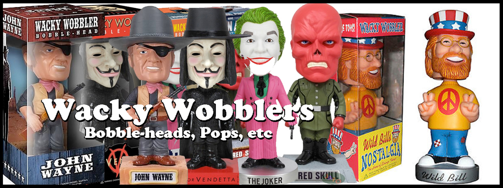 Click here for Wacky Wobblers, Bobbing head dolls, Pops and more!