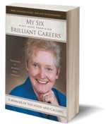 My Six Brilliant Careers: A Memoir of Vocation and Calling