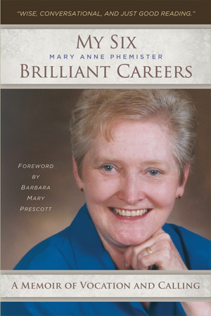 "Release date: December 2, 2016  $20.00       You're Invited to the ""My Six Brilliant Careers"" Book Launch!     December 8, 6:30 PM    Windsor Park Retirement Community Main Building    124 Windsor Park Drive, Carol Stream, IL 60188"