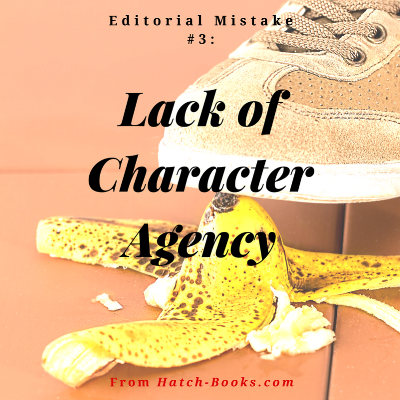 "Text: ""Editorial Mistake #3: Lack of Character Agency."" Image via Canva: A foot about to step on a banana peel."
