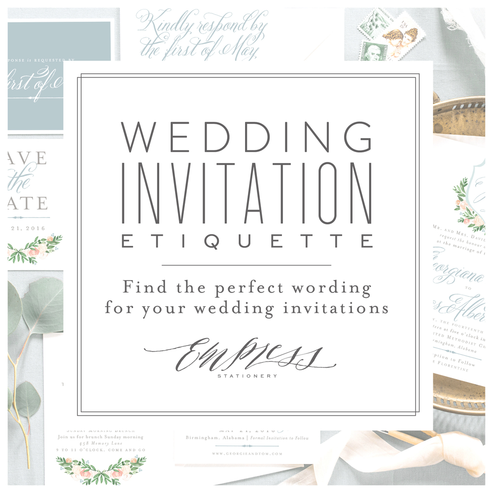 Wedding invitation etiquette the perfect wording empress stationery combinations of names to choose from we have provided examples below to help you in finding the perfect wording for your invitations stopboris Gallery