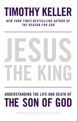 Jesus the King, Tim Keller