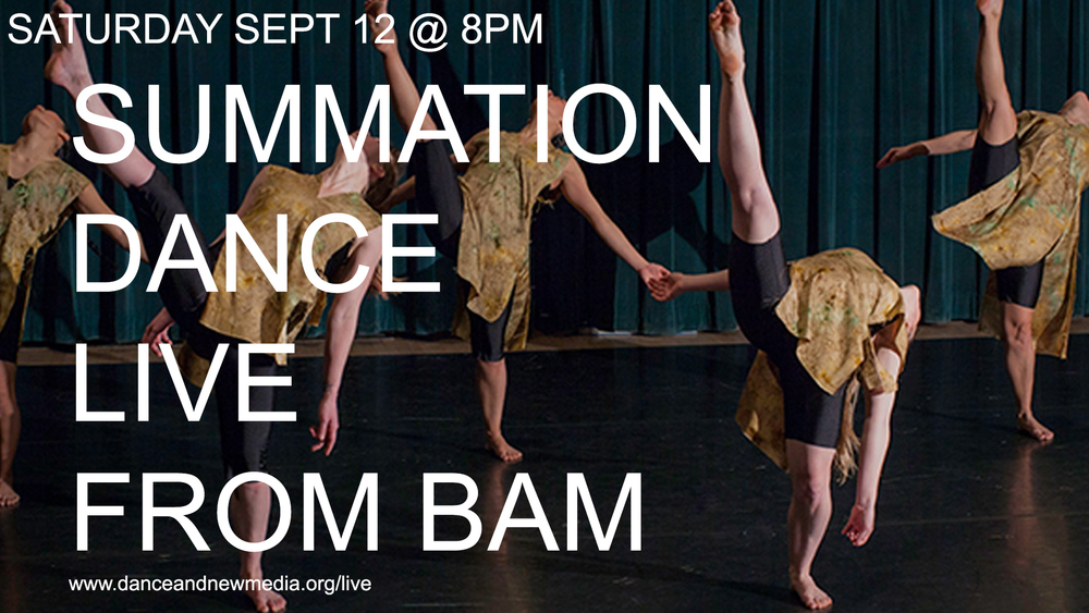 Recent Dance and New Media Fellow driven project: SUMMATION DANCE LIVE FROM BAM
