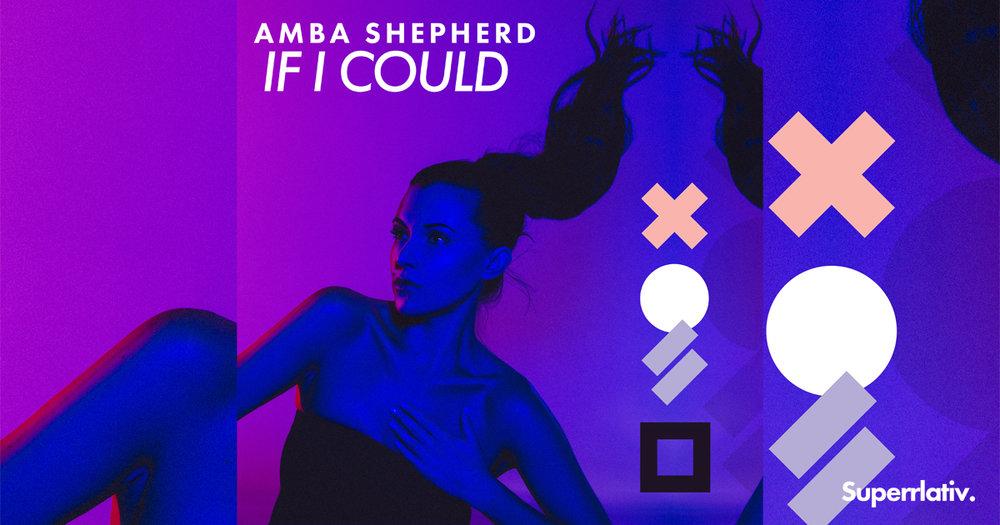 Amba Shepherd - If I Could [Superrlativ] Banner 1200 x 630px.jpg