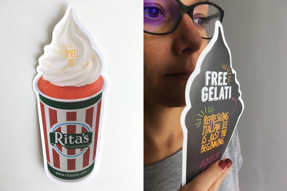 rita's -smell me!  when rita's opened in the uae, they asked us to create a flyer for free gelati. we came up with the idea of the 'smell me!' flyer:a vanilla scented, actual size, ice cream shaped flyer that makes you want to try the real rita's gelati.
