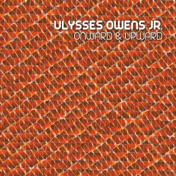 ULYSSES OWENS JR. / ONWARD & UPWARD BUY: DIGITAL (ITUNES)