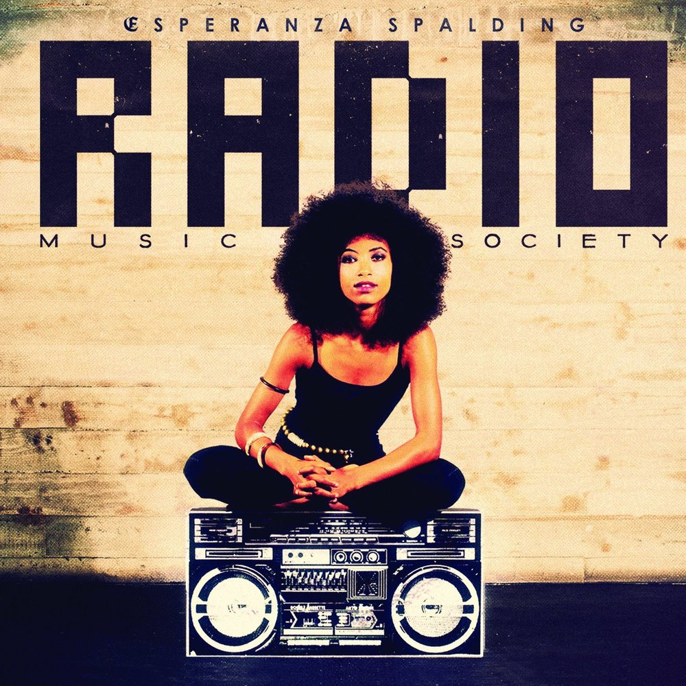 ESPERANZA SPALDING / RADIO MUSIC SOCIETY  BUY:   DIGITAL  (ITUNES)