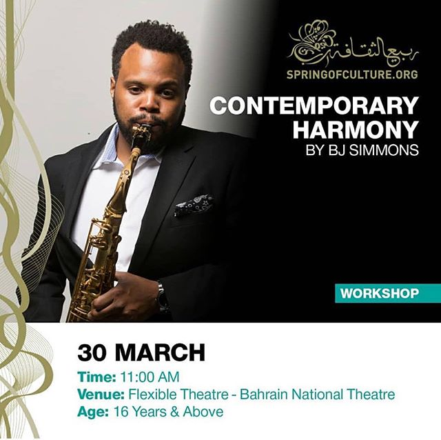 "#RP @culturebah The 14th #SpringOfCulture education programme presents a workshop titled ""Contemporary Harmony"" conducted by BJ Simmons on Saturday, 30 March, at 11am at the Flexible Theatre - #Bahrain National Theatre. For registration and more information please its culture.gov.bh @bjonsax #MiddleEast #NorthAmerica #GlobalConcepts"