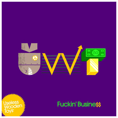 Useless Wooden Toys - Fuckin' Busine$$