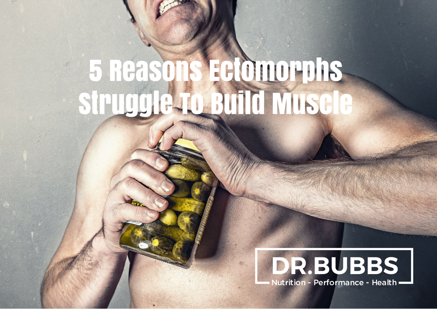 5 Reasons Ectomorphs Struggle To Build Muscle — Dr  Marc Bubbs
