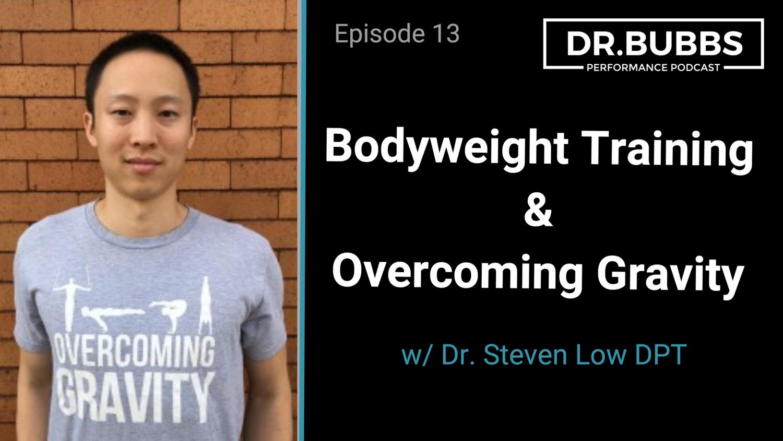 S2 EPISODE 13 – Bodyweight Training & Overcoming Gravity w/ Dr